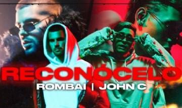 """Rombai y John C lanzan su sencillo y video """"Reconócelo"""""""
